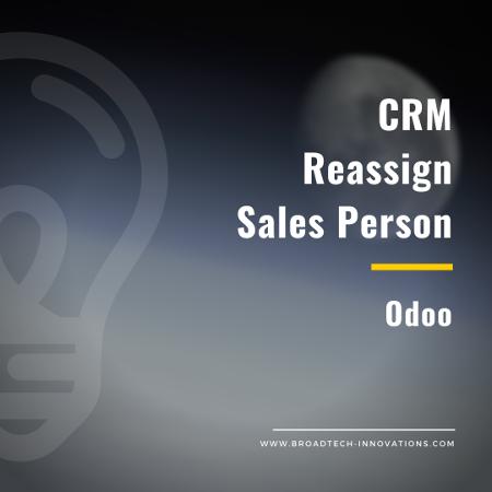 CRM – Reassign Salesperson