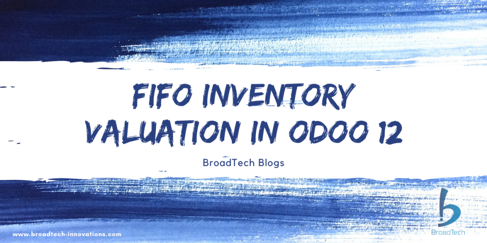 FIFO Inventory Valuation in Odoo 12